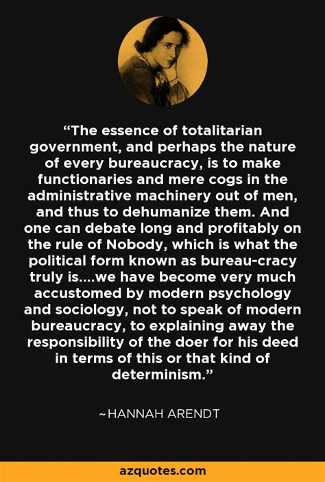 Hannah Arendt quote: The essence of totalitarian
