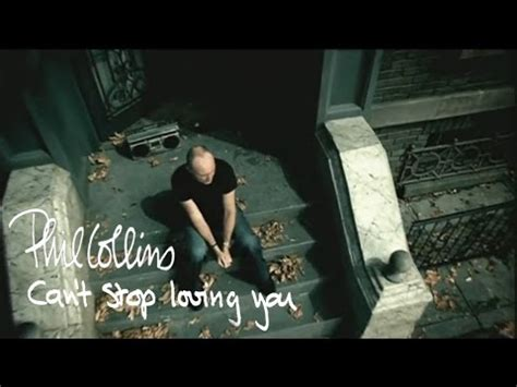 Phil Collins - Can't Stop Loving You (Official Music Video