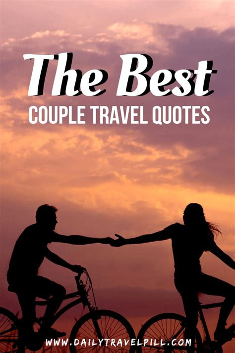 65 Couple travel quotes - THE BEST of 2020   Travel couple