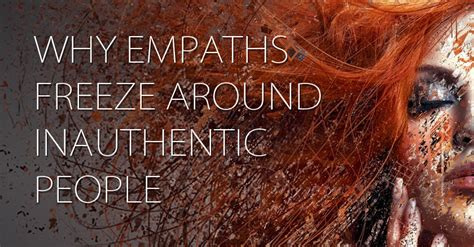 Why Empaths Freeze Around Inauthentic People – Awareness Act