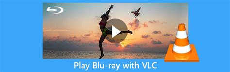 A Comprehensive Guide to Use VLC to Play Blu-ray on